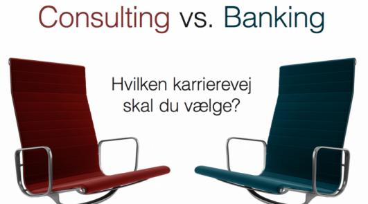 Consulting vs. Banking – Hvilken karrierevej skal du vælge?