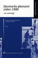 Danmarks Økonomi siden 1980 af Per Ulstrup Johansen & Mikael Trier