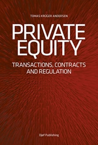 Private Equity: Transactions, Contracts and Regulation af Thomas Krüger Andersen