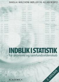 Indblik i statistik -for samfundsvidenskab af Nikolaj Malchow-Møller, Allan Würtz