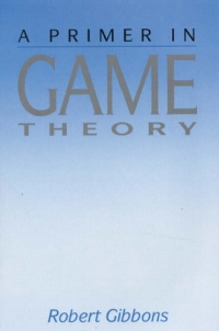 A Primer in Game Theory af Robert Gibbons